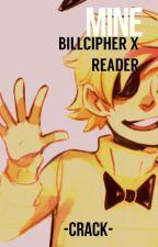 -Mine- BillCipher X Reader by -Crack-