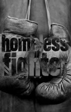 Homeless Fighter (ON HOLD FOR EDITING PURPOSES) by asdfghjkl7