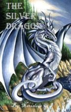 The Silver Dragon (On Hold) by Narssissa