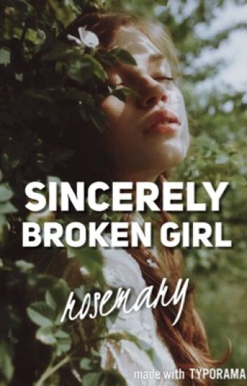 Sincerely, Broken Girl
