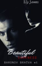 Beautiful Darkness [Anatov Bratva #1] by Ely-James