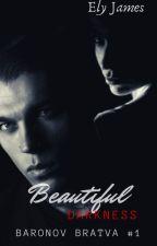 Beautiful Darkness [Anatov Bratva #1] EN EDICIÓN by Ely-James