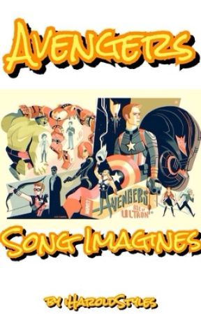 Avengers Song Imagines | Request OPEN | by iHaroldStyles