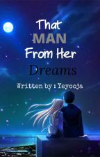 That Man From Her Dreams by Yeyooja