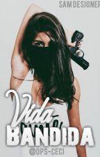 Vida Bandida by ops-ceci