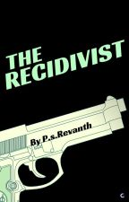 THE RECIDIVIST - And The Hidden Halberd. by PS-Revanth