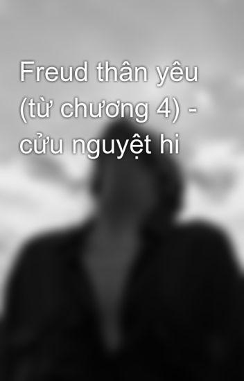 Freud thân yêu (từ chương 4) - cửu nguyệt hi
