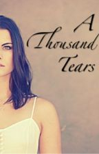 A Thousand Tears by IronSoul001