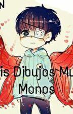 Mis Dibujos Muy Monos by latotty1OMG