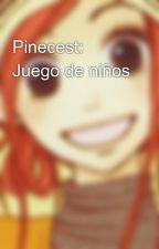 Pinecest: Juego de niños by AllHanshinKyojin