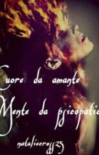 Cuore da amante Mente da psicopatica by NatalieCross25