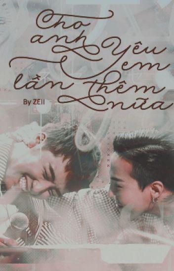 [Longfic | GRi aka Nyongtory | Fanfic] Cho anh yêu em thêm lần nữa!