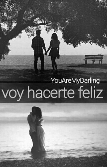 Voy hacerte feliz