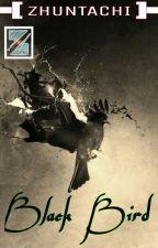 Black Bird (End) by Zhuntachi