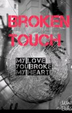 Broken Touch by Saarahsaro