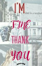 I'm Fine Thank you [BTS Fanfiction] by ArmySZ