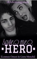 •Save me, hero!• [ Lorenzo Ostuni e Greta Menchi] by AliceGregoriani