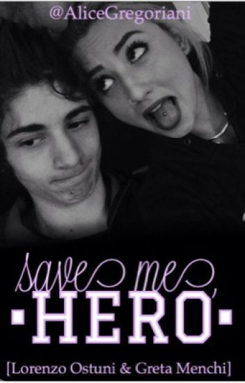 •Save me, hero!• [ Lorenzo Ostuni e Greta Menchi]