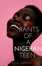 Rants of   a Nigerian teen by Tega_Greats