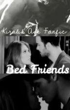 Bed Friends \\ Kiralık Aşk Fanfic by sluttyunicornx