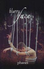 blurry face - phan by phanci