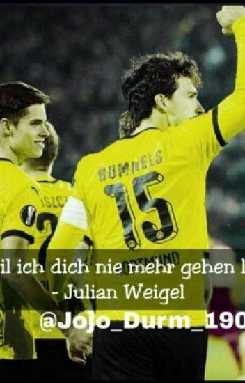 Weil ich dich nie mehr gehen lass (Julian Weigl ff) -ABGEBROCHEN-