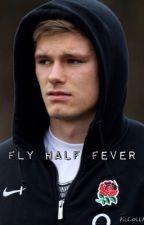 Fly Half Fever - Owen Farrell Fanfic by EmilyTomkins