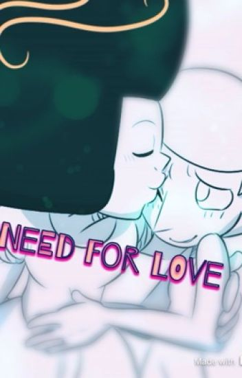 Need For Love (Pearlnet) *finished*