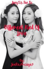 Different Kind Of Love (JungSis Fan Fic) by JenikaArciaga9