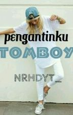 pengantinku tomboy by nrhdyt_