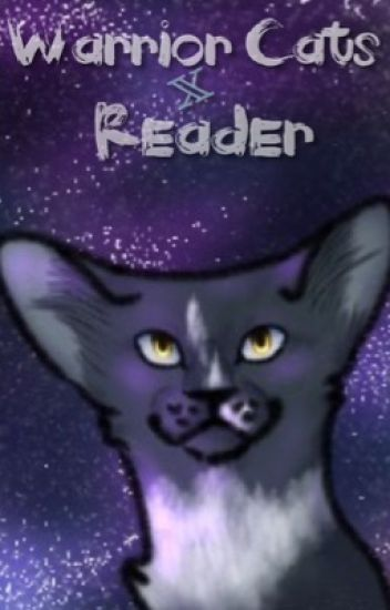 Warrior Cats x Reader