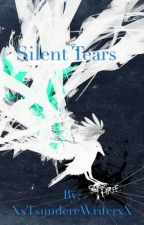 Silent Tears by XxTsundereWriterxX