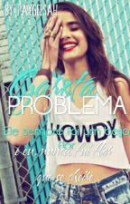 Garota Problema (Em Revisao) by PaygeeSah