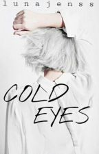Cold eyes》H.S. by gray-vibes