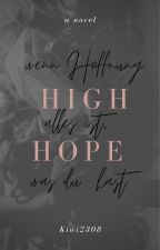 High Hopes - Wenn Hoffnung alles ist, was du hast  #Wattys2017 by Kiwi2308
