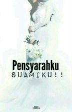 PENSYARAHKU...SUAMIKU!!! by Nor_Ashikin390