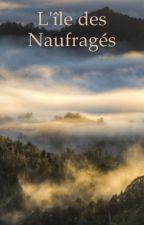 L'île des Naufragés by MxrieTwicx