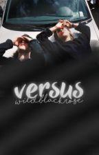 VERSUS by wildblackrose