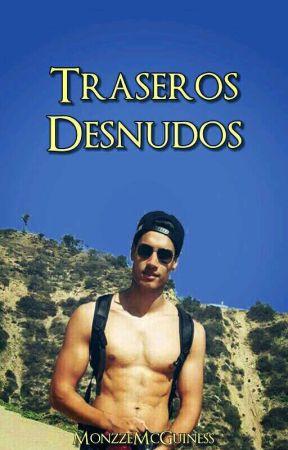 Traseros Desnudos (TERMINADA) by MonzzeMcGuiness