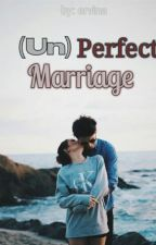 (Un)perfect Marriage [END] by pisangcokelat