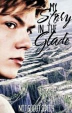 My Story in the Glade (Newt FF) [ABGEBROCHEN] by NotGoOutside229