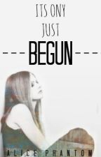 It's Only Just Begun *Niall Horan* {EDITING} by His_Irish_Princess