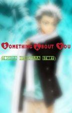 Something About You (Toshiro Hitsugaya story) by AmorAnime