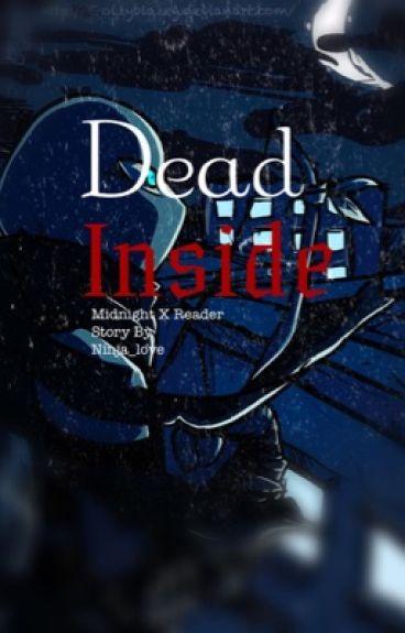 Dead Inside (Midnight x Reader)