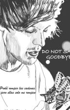 Do Not Say Goodbye« Louis Tomlinson y tú by CarolinaBarrios904