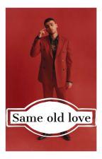 Same Old Love (II)  by Nouislavme
