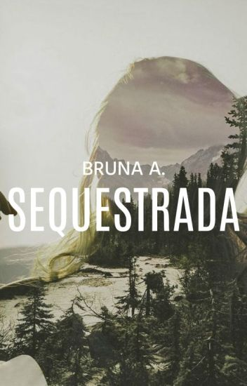 Sequestrada #Wattys2016