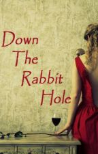 Down the Rabbit Hole by cropperj