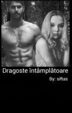DRAGOSTE INTAMPLATOARE (Volumul 2) by siftas