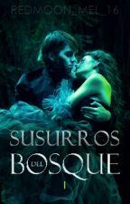 Susurros del Bosque [#1] (PAUSADA) by RedMoon_mel_16